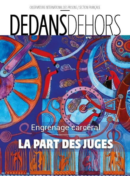 DEDANS DEHORS n°097 Engrenage carcéral : la part des juges
