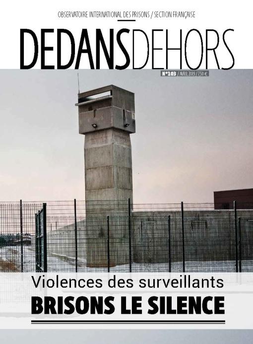 DEDANS DEHORS N°103 Violences des surveillants : brisons le silence