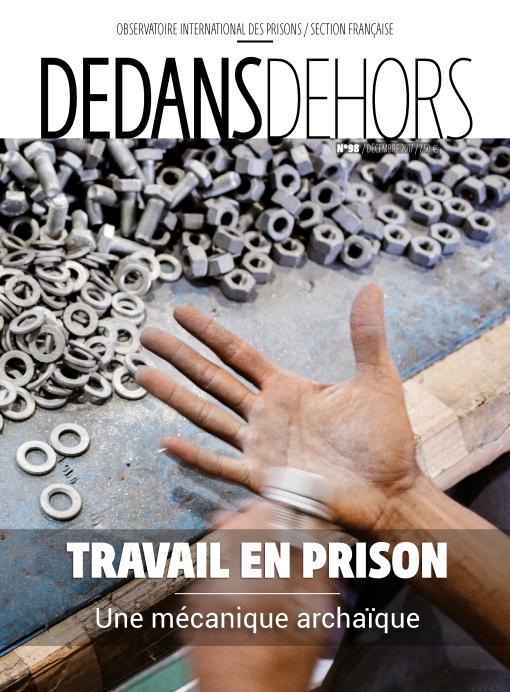 DEDANS DEHORS n°098 Travail en prison : une mécanique archaïque