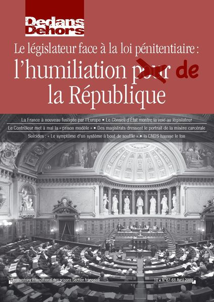 Dedans Dehors n°067-68 - avril 2009 La France face à ses prisons : l'humiliation pour la République