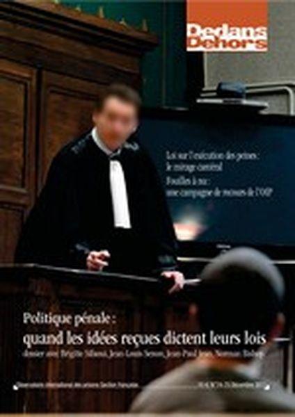 Dedans Dehors n°074-75 - décembre 2011 Politique pénale : quand les idées reçues dictent leurs lois