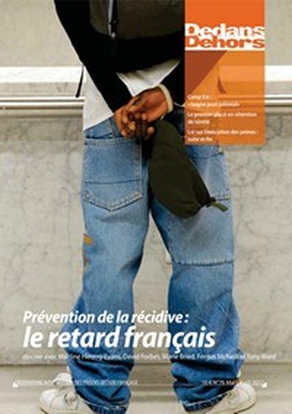 Dedans Dehors n°076 - avril 2012 Prévention de la récidive : le retard français