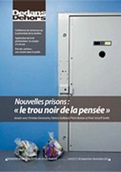 Dedans Dehors n°077-78 - novembre 2012 Nouvelles prisons : le trou noir de la pensée