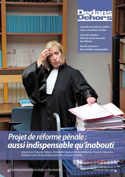 Dedans Dehors n°083 - mars 2014 Projet de réforme pénale : aussi indispensable qu'inabouti
