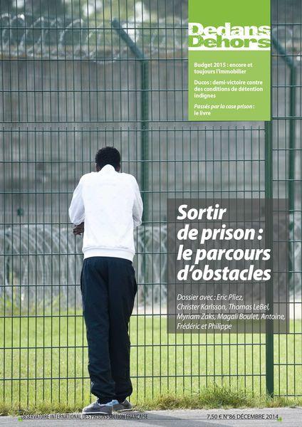 Dedans Dehors n°086 - décembre 2014 Sortir de prison : le parcours d'obstacles