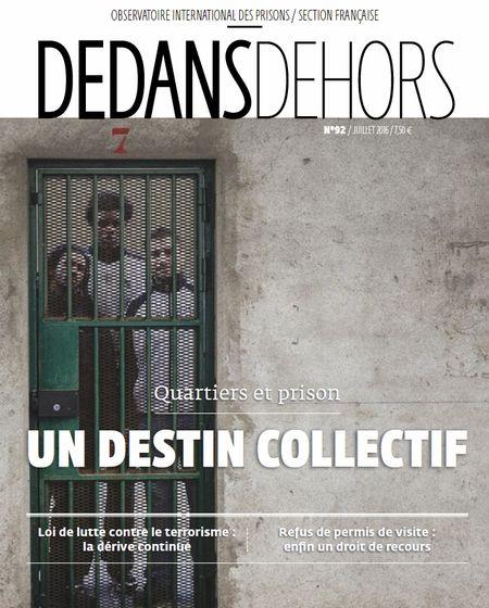 Dedans Dehors n°92 - juillet 2016 Quartiers et prison : un destin collectif
