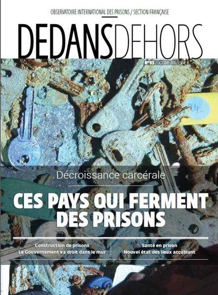 Dedans Dehors n°93 - octobre 2016 Décroissance carcérale : ces pays qui ferment des prisons
