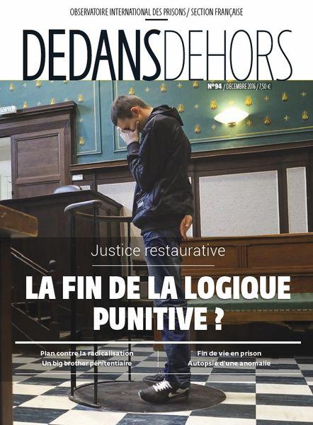 DEDANS DEHORS n°94 - décembre 2016 Justice restaurative : la fin de la logique punitive ?