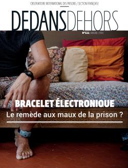DEDANS DEHORS n°111 Bracelet électronique : Le remède aux maux de la prison?