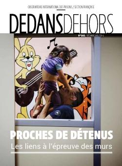 DEDANS DEHORS N°102 Proches de détenus : les liens à l'épreuve des murs