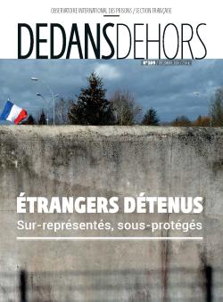 DEDANS DEHORS N°109 Etrangers détenus : sur-représentés, sous-protégés