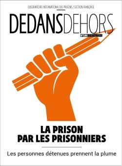 Dedans Dehors n°100 La prison par les prisonniers : les personnes détenues prennent la plume