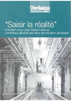 Dedans Dehors n°66 - novembre 2008 Saisir la réalité Entretien avec Jean-Marie Delarue, contrôleur général des lieux de privation de liberté