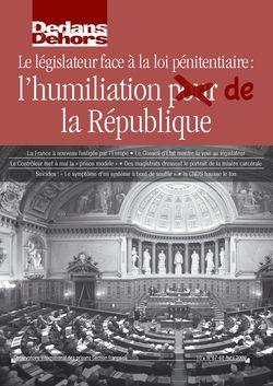 Dedans Dehors n°67-68 - avril 2009 La France face à ses prisons : l'humiliation pour la République