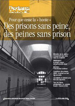 Dedans Dehors n°069 - juillet 2009 Pour que cesse la honte : Des prisons sans peine, des peines sans prison