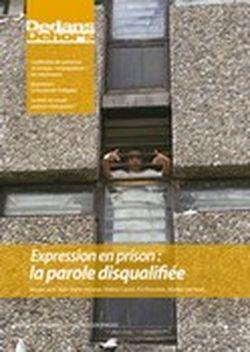 Dedans Dehors n°79 - mars 2013 Expression en prison la parole disqualifiée