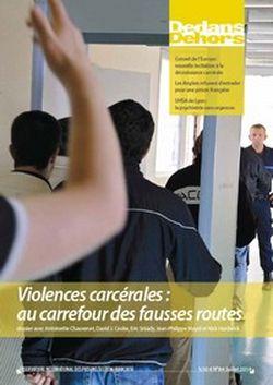 Dedans Dehors n°84 - juillet 2014 Violences carcérales : au carrefour des fausses routes