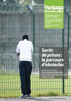 Dedans Dehors n°86 - décembre 2014 Sortir de prison : le parcours d'obstacles