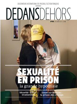 Dedans Dehors n°90 - décembre 2015 Sexualité en prison, la grande hypocrisie