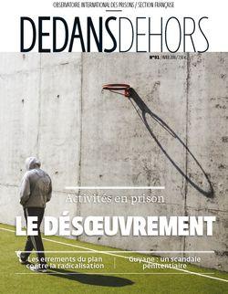 Dedans Dehors n°91 - avril 2016 Activités en prison : le désoeuvrement