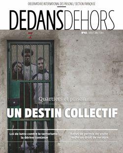 Dedans Dehors n°092 - juillet 2016 Quartiers et prison : un destin collectif